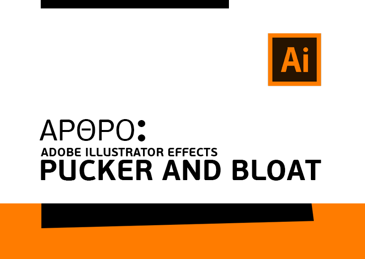 Adobe Illustrator Effects: Pucker and Bloat